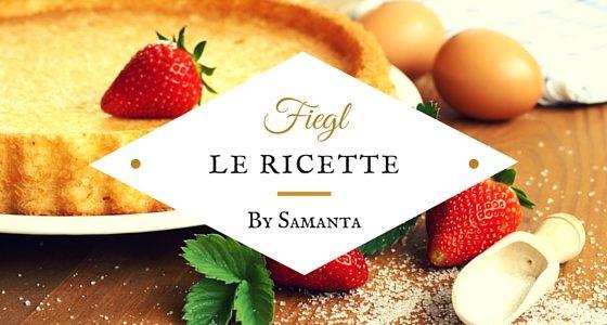 Le ricette di Samanta