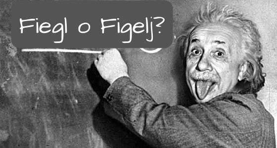 Fiegl o Figelj?